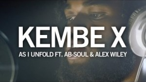 Video: Kembe X - As I Unfold (feat. Ab-Soul & Alex Wiley)